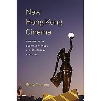 Nouveau cinéma de Hong Kong: Transitions pour devenir chinois en Asie du 21e siècle