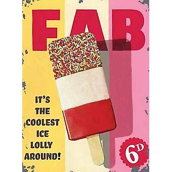 Fab Lolly Metal Sign (Og 2015)