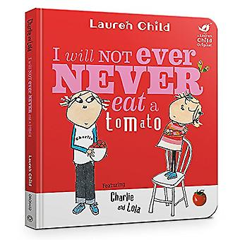 Charlie and Lola - I Will Not Ever Never Eat a Tomato - Board Book by L