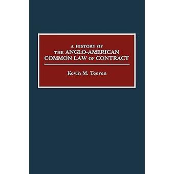Una historia de la ley común de AngloAmerican de contrato por Teeven & Kevin M.