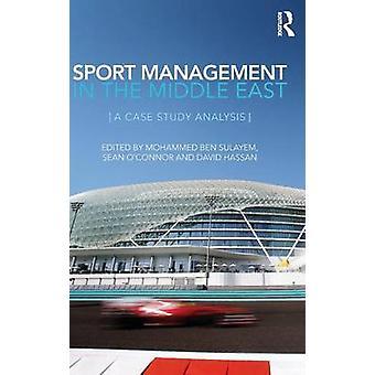 Sportmanagement im mittleren Osten A Case Study Analyse nach Sulayem & Mohammed Ben