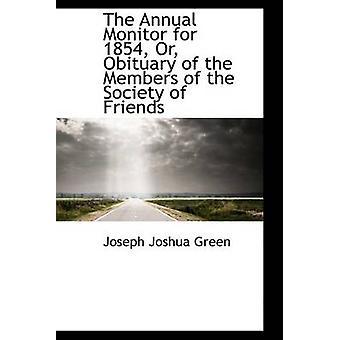 العرض السنوي لعام 1854 أو نعي أعضاء جمعية أصدقاء من جوشوا جوزيف آند الأخضر