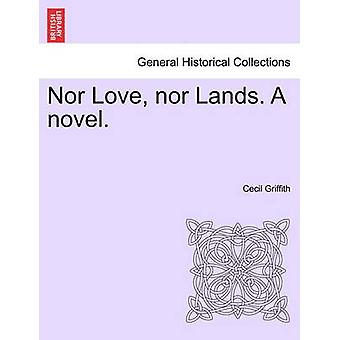 Nor Love nor Lands. A novel. by Griffith & Cecil