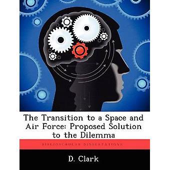 Overgangen til en plads og Air Force foreslåede løsning på dilemmaet af Clark & D.