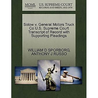 Solow v. General Motors Truck Co U.S. Supreme Court Transcript of Record with Supporting Pleadings by SPORBORG & WILLIAM D