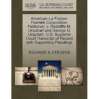 AmericanLa FranceFoamite Corporation Petitioner v. Radcliffe M. Urquhart and George G. Urquhart. U.S. Supreme Court Transcript of Record with Supporting Pleadings by STEVENS & RICHARD K