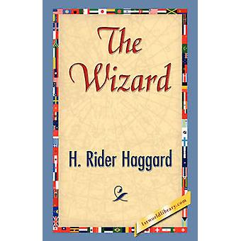 The Wizard by Haggard & H. Rider