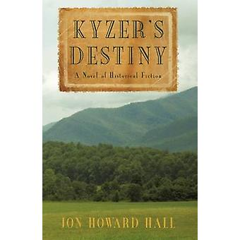 Kyzers destino A romanzo di narrativa storica di Jon Howard Hall & Howard Hall