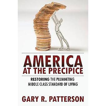 L'Amérique dans le précipice, rétablir le niveau de vie par Patterson & Gary R sur le classe moyenne chute