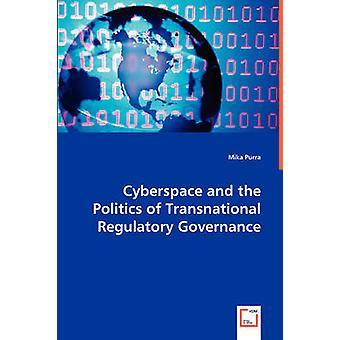 Cyberspace og politik af tværnationale regulerende styring af Purra & Mika