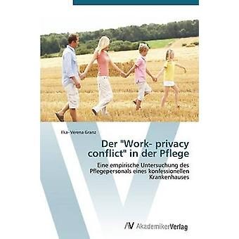 Der Work Privacy Conflict in Der Pflege by Granz Ilka Verena