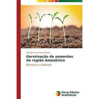 Germinao de Sementes da Regio Amaznica von Correa da Costa Oliveira Ady
