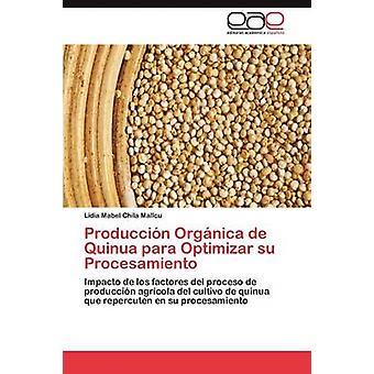 Producción Organica de quinoa Para Optimizar Su Procesamiento door Chila Mallcu & Lidia Mabel