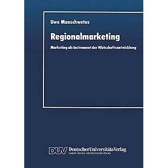 Regionalmarketing  Marketing als Instrument der Wirtschaftsentwicklung by Manschwetus & Uwe
