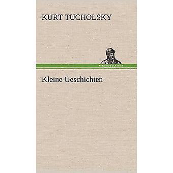 Kleine Geschichten af Tucholsky & Kurt