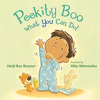 Peekity Boo--What You Can Do!: A Bedtime Story