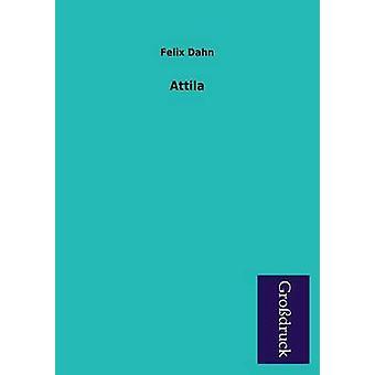 Attila by Dahn & Felix