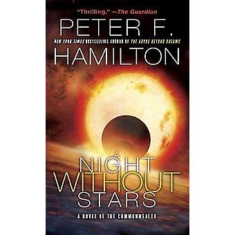A Night Without Stars - A Novel of the Commonwealth by Peter F Hamilto