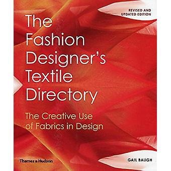 The Fashion Designer's Textile Directory - The Creative Use of Fabrics
