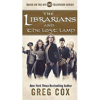 The Librarians and the Lost Lamp by Greg Cox - 9780765384096 Book