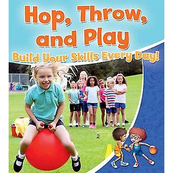 Hop - Throw - and Play - Build Your Skills Every Day! by Sjonger - Reb