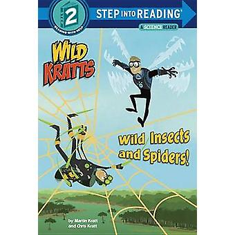 Wild Insects and Spiders! (Wild Kratts) by Chris Kratt - Martin Kratt