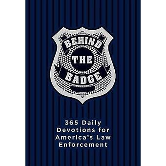 Behind the Badge - 365 Daily Devotions for America's Law Enforcement b