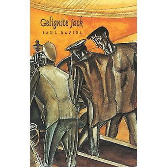 Gelignite Jack by Paul Davies - 9781550650808 Book
