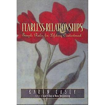 Fearless Relationships - Simple Rules for Lifelong Contentment by Kare