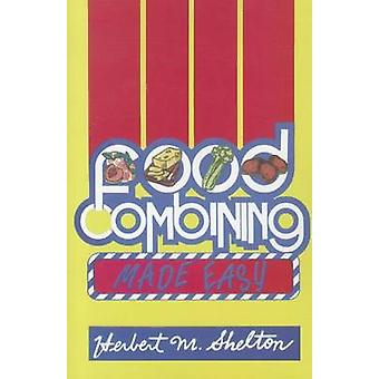 Food Combining Made Easy by Herbert M. Shelton - 9781570672606 Book