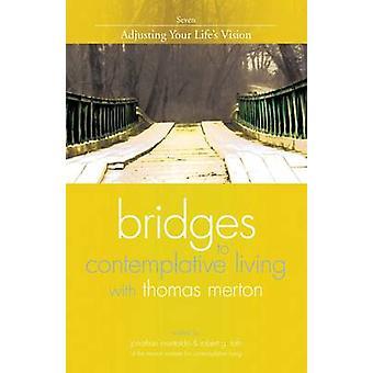 Bridges to Contemplative Living with Thomas Merton - v. 7 - Adjusting Y