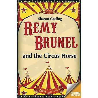 Remy Brunel and the Circus Horse by Sharon Gosling - 9781783224692 Bo