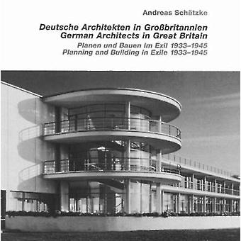 German Architects in Great Britain - Planning & Building in Exile 1933