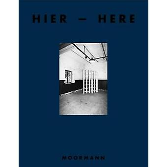 Moormann Catalog Vol. 4 - Hier / Here by Nils Holger Moormann - 978389