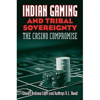 Jeu indien et la souveraineté tribale - le compromis de Casino par Steven