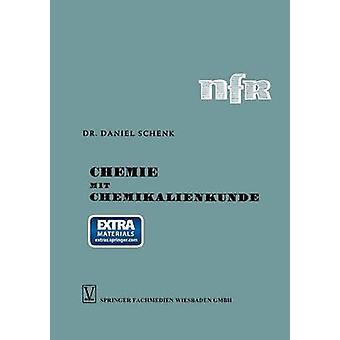 Chemie Mit Chemikalienkunde Anorganischer Und Organischer Teil by Schenk & Daniel