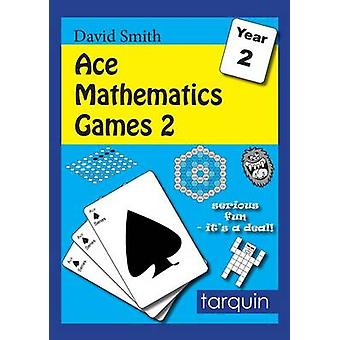 Ace Mathematics Games 2 13 Exciting Activities to Engage Ages 67 2 by Original author David Smith