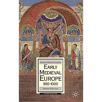 Early Medieval Europe 300-1000 (Palgrave History of Europe) (Paperback) by Collins Roger