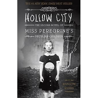 Hollow City: The Second Novel of Miss Peregrine's Children (Miss Peregrine's Peculiar Children) (Paperback) by Riggs Ransom