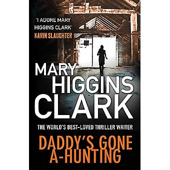 Daddy's Gone A-Hunting (Paperback) by Clark Mary Higgins