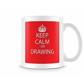 Mantener calma que hago dibujo impresa taza
