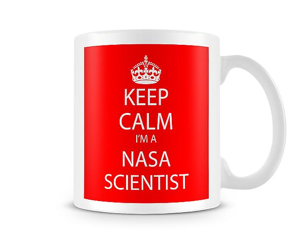 Keep Calm Im A NASA Scientist Printed Mug Printed Mug