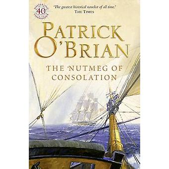 The Nutmeg of Consolation by Patrick O'Brian - 9780006499299 Book