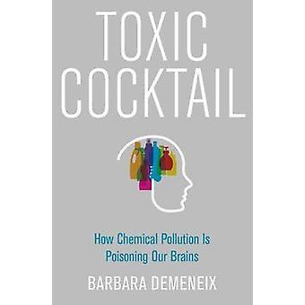 -有毒化学物質汚染は、私たちの脳を中毒ですどのようにバー