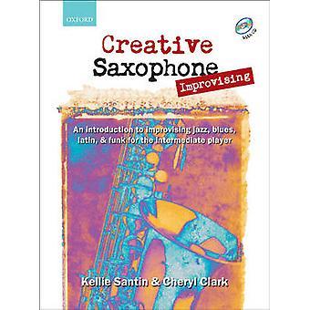 Creative Saxophone Improvising - An Introduction to Improvising Jazz -