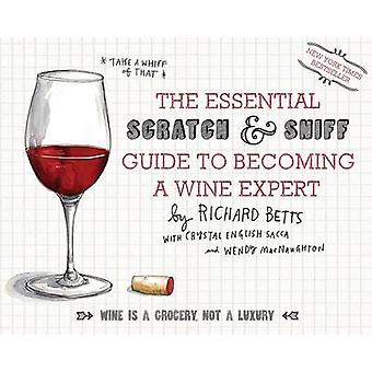 The Essential Scratch and Sniff Guide to Becoming a Wine Expert by Ri