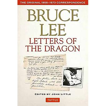 Bruce Lee - Letters of the Dragon - The Original 1958-1973 Corresponden