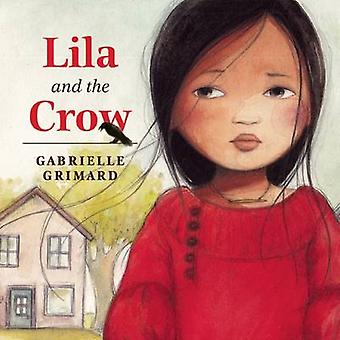 Lila and the Crow by Gabrielle Grimard - 9781554518586 Book