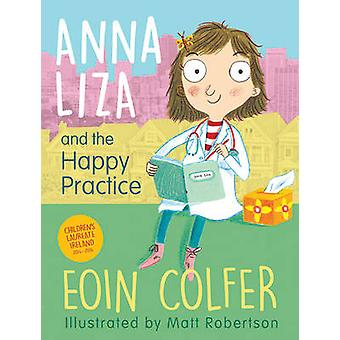 Anna Liza and the Happy Practice by Eoin Colfer - Matt Robertson - 97