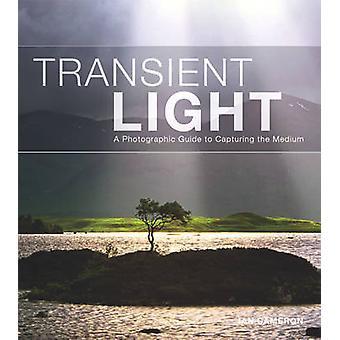 Transient Light - un Guide photographique afin de pouvoir saisir le milieu par Ian